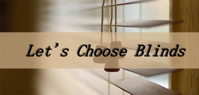 Choosing Blinds