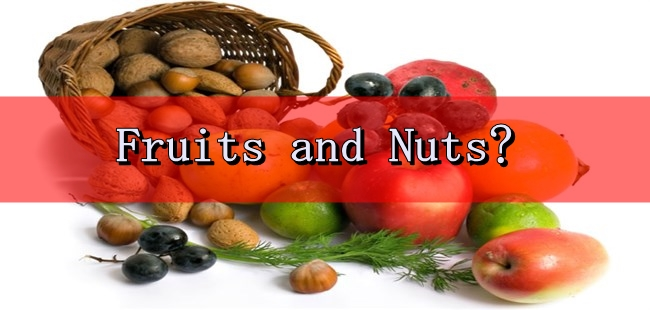 A Little Bit About Fruits and Nuts