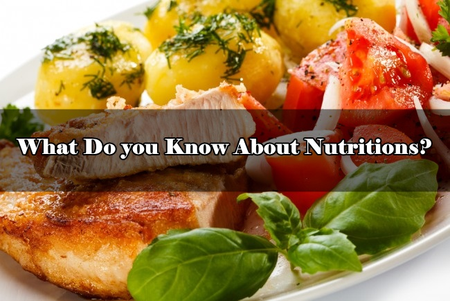 What Do you Know About Nutritions?