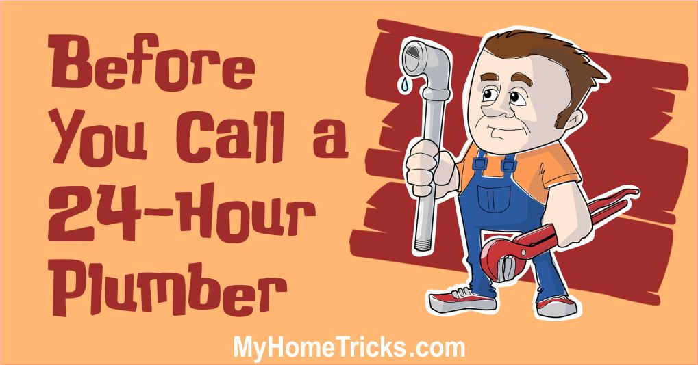 24-Hour Plumber — What to do before you call them