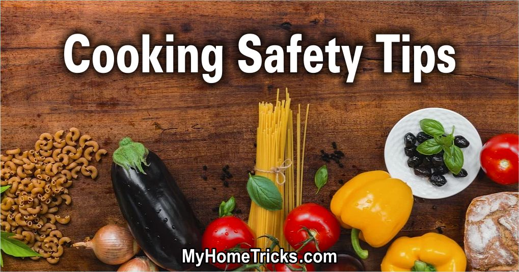 Cooking Safety Tips You Need