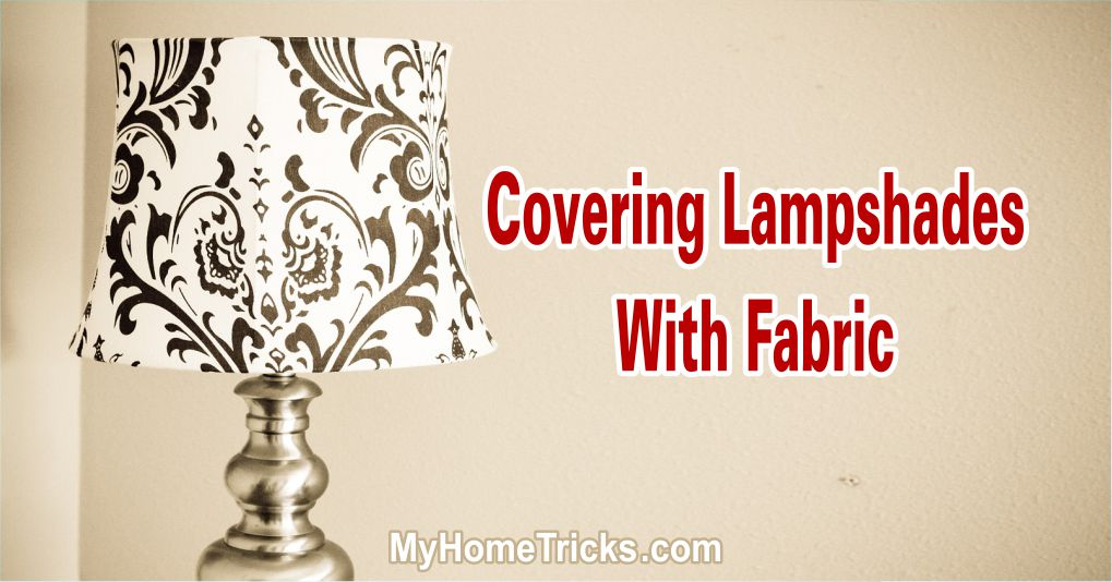 We Are Covering Lampshades With Fabric