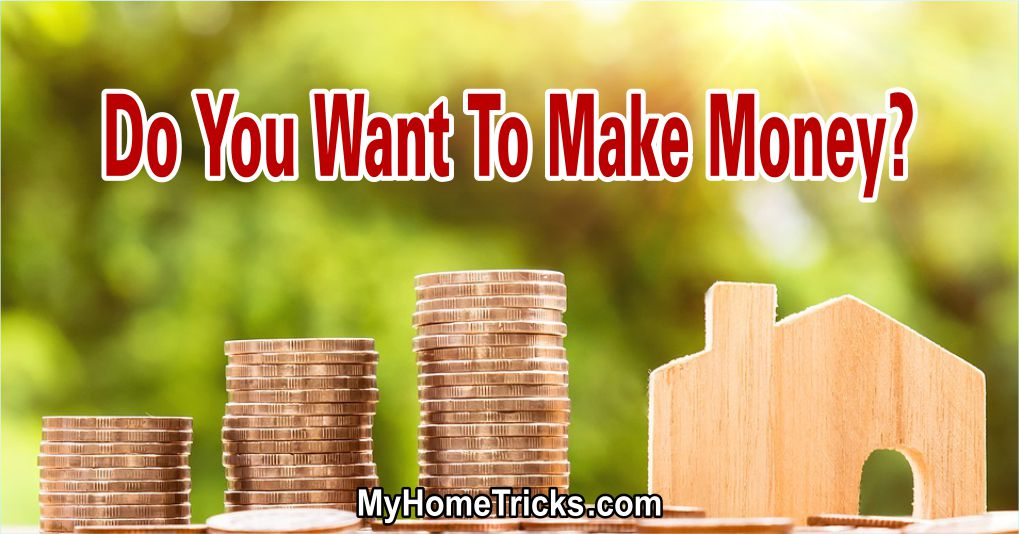 Do You Want To Make Money?
