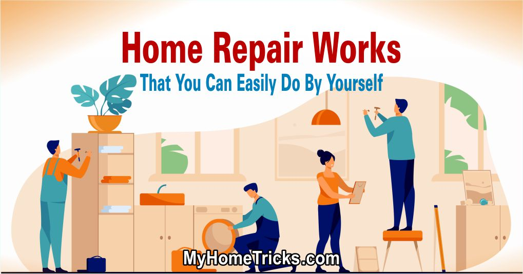 Home Repair Works You Can Easily Do Yourself