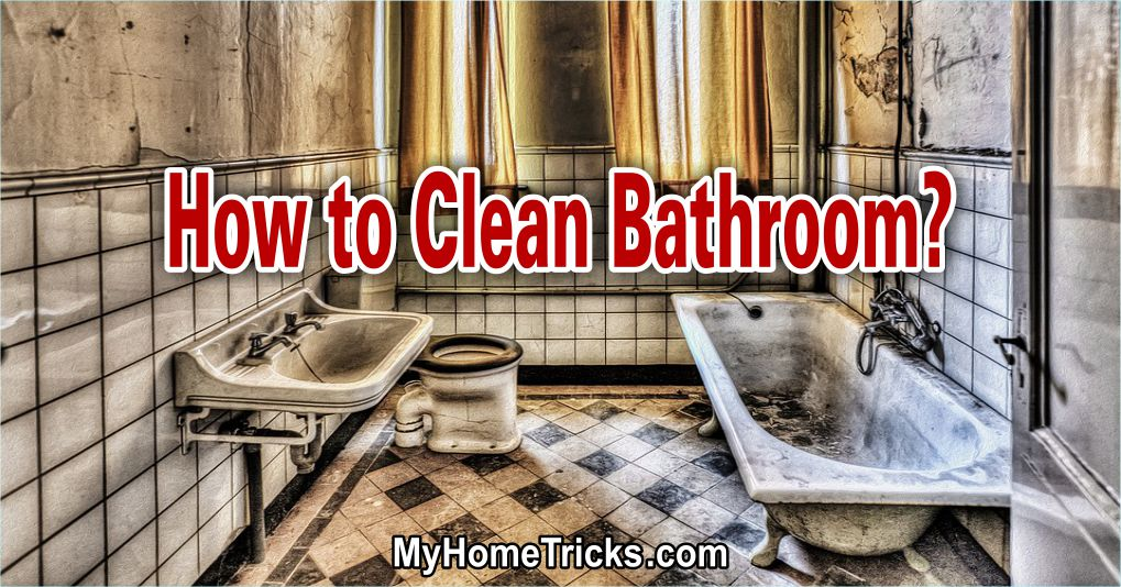 How to Clean Bathroom at Home