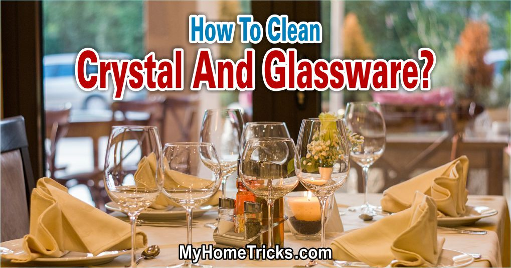 How To Clean Crystal And Glassware