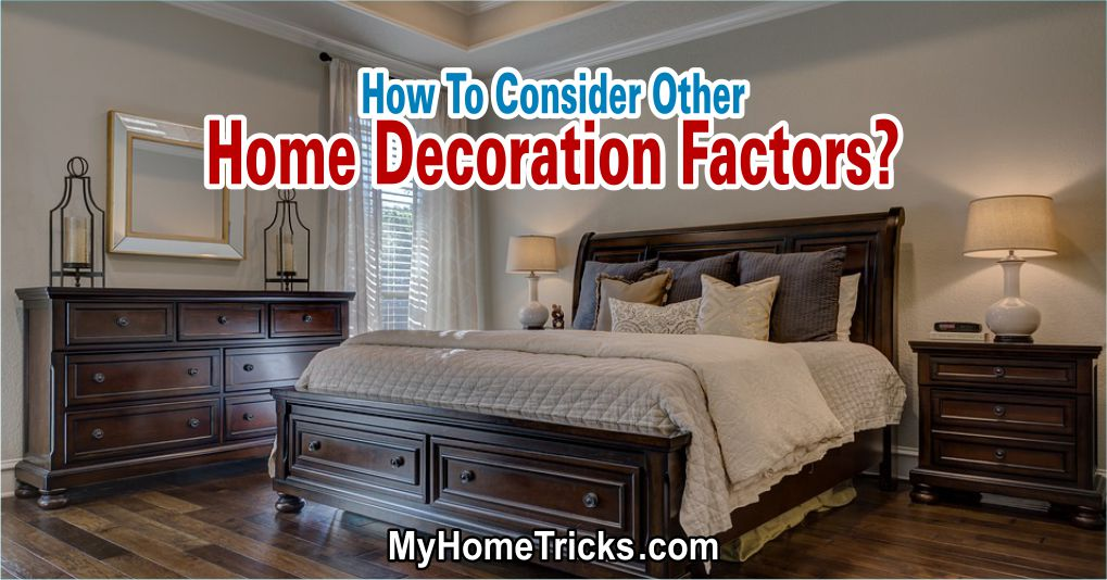 How To Consider Other Home Decoration Factors?