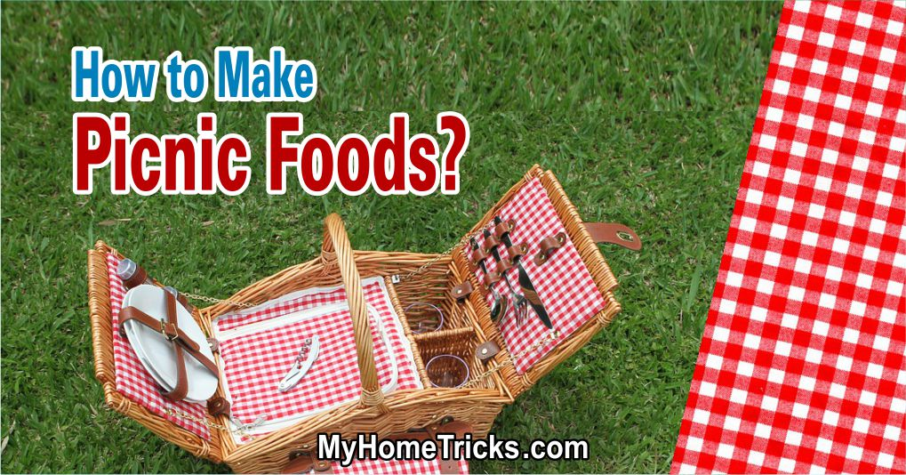 How to Make Picnic Foods?