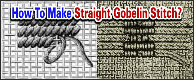make straight gobelin stitch