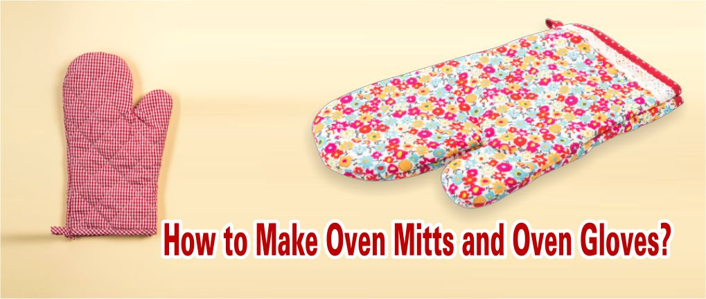 Making Oven Mitts and Oven Gloves 2