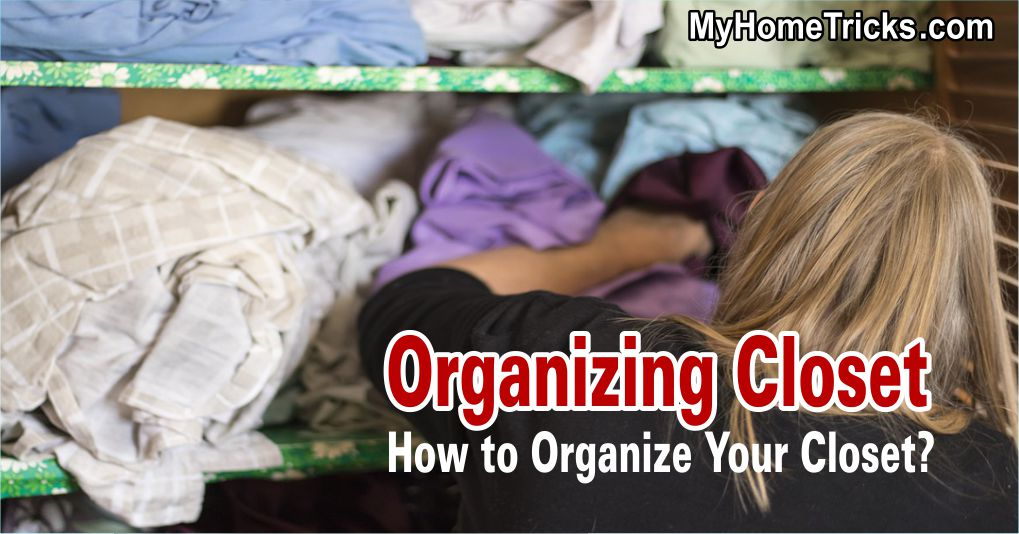 Organizing Closet – How to Organize Your Closet 1