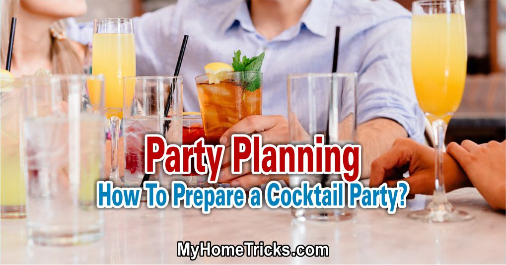 Party Planning – How To Prepare a Cocktail Party?