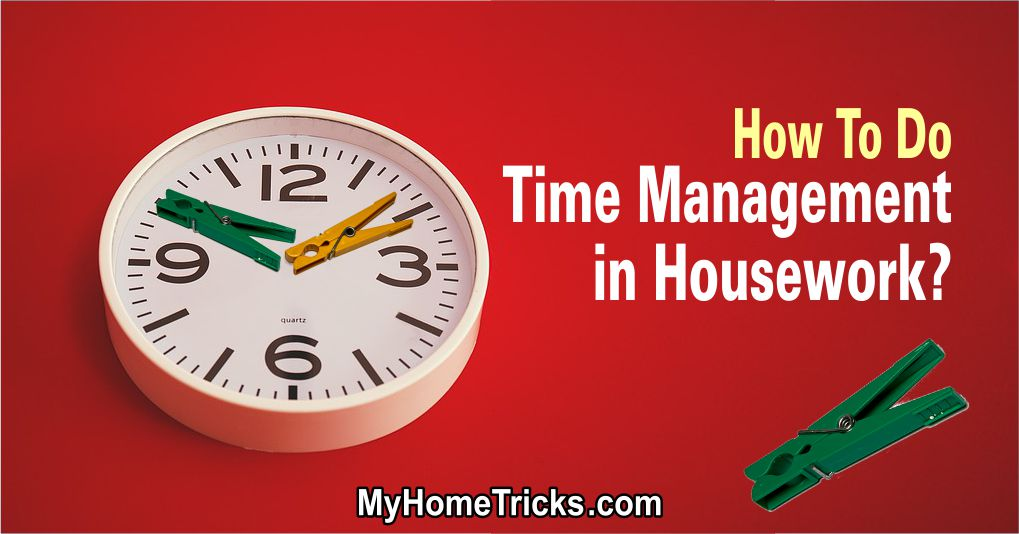 How to Do Time Management in Households Chores?