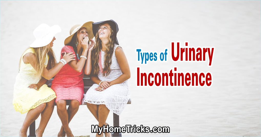 Types Of Urinary Incontinence (Which one is yours?)