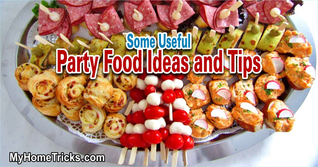 Some Useful Party Food Ideas and Tips